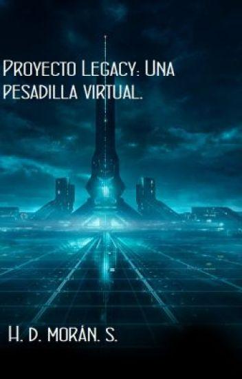 Proyecto legacy: Una Pesadilla Virtual.