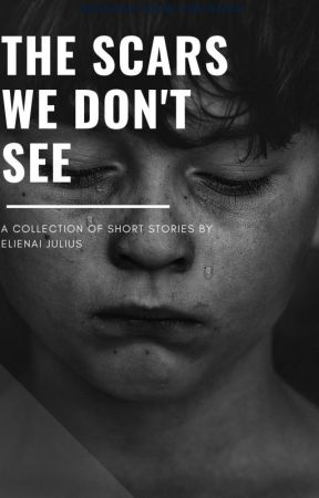 The Scars We Don't See✓ by thoughtsontext