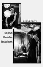 Shawn Mendes Imagines by ILLUMlNATE
