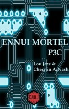 Ennui Mortel T2 : P3C by CNLJ42