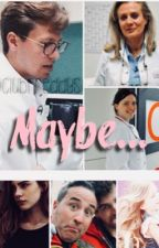 Maybe...  // Klinik am Südring Fanfiction by Casi55