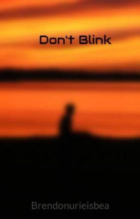 Blink Back by Brendonurieisbea