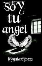 soy tu ángel by galaxy0731