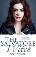 The Salvatore Witch {ON PERMANENT HIATUS} by SALStratton