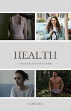 Health - Jacob Black [ON HOLD] by -svmesoul