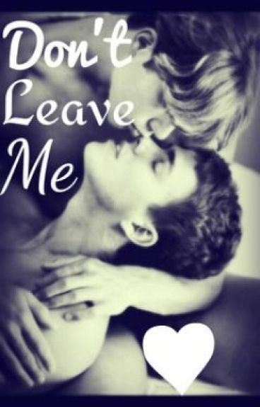 Don't leave me. {BoyxBoy Incest}
