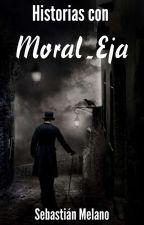 Historias con Moral-eja by sebymelano44