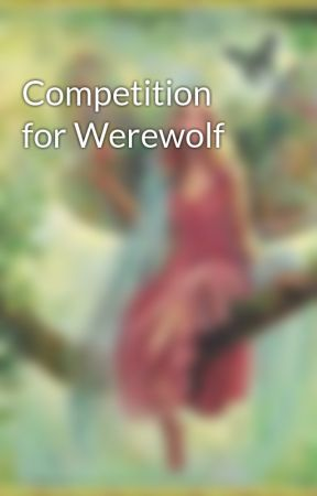 Competition for Werewolf by cookiescupcake1