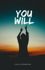 YOU WILL by Themeaningsearcher