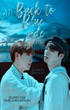Back To Blue Side [2Seok] +18  by MelanieGerpeLen