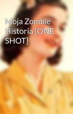 Moja Zombie Historia [ONE SHOT] by _Koami_