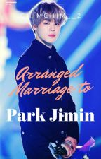 Forced to marry a Playboy Park Jimin (Jimin FF) *Slow Update* by Cheizka