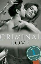Criminal love ❤🔪 by DanielleSouza00