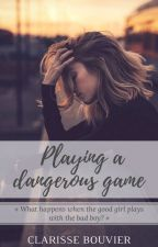 Playing a dangerous game by ClarisseBouvier