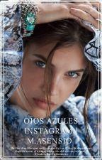 OJOS AZULES  | INSTAGRAM M.ASENSIO  by moonshinebae7
