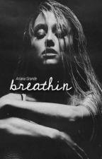 Breathing / Ariana x You by yummyum123