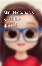 Mini Historias y ¿ sabias que...? by AdelynIvett