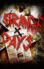 Strange Days by Moldheart