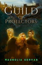 Guild of Protectors  (Long War Trilogy, Book 1) by naseeming