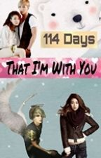 114 Days That I'm With You by lovelycole14