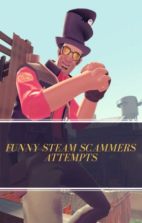 Funny Steam Scammers Attempts - What is OPskins? - Wattpad