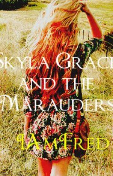 Skyla Grace and the Marauders (A Harry Potter fan-fic!)