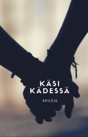 Käsi kädessä | Valmis✔️ by Akileia