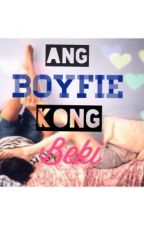 Ang Boyfie Kong Beki by KhylieforniaStyles