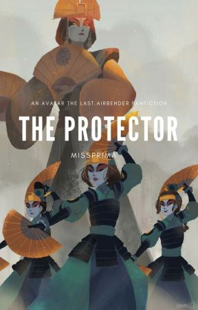 The Protector || An ATLA Fanfiction by MissPrima