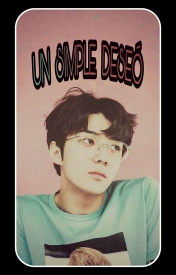 Un Simple Deseo  [SEHUN Y TU]