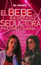 El Bebé Inesperado De La Seductora Multimillonaria (Adaptación Barbica G!P) by Joanalz22