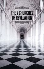 The 7 Churches of Revelation by HimitsuStudy