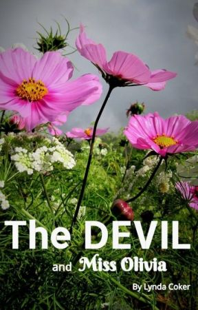 The Devil and Miss Olivia (Currently Writing) by LyndaCoker