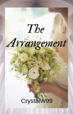 The Arrangement  (Available in paperback & eBook-SAMPLE) by CrystalW99