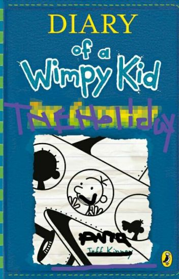 Diary Of A Wimpy Kid The Holiday Ana With One N Wattpad