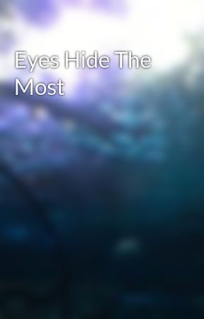 Eyes Hide The Most by MkUltimate