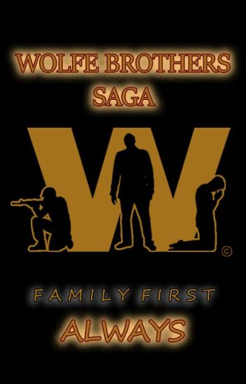 VOLUME I - Wolfe Brothers Saga - ALWAYS UNTIL NEVER