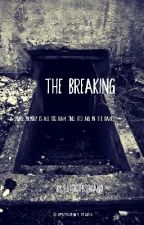 The Breaking by Loverofbookand