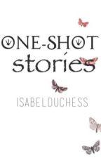 One Shot-Stories by sabelduchess