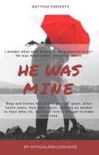 He Was Mine (ON GOING) by officialendlessvoice