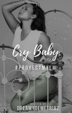 Cry Baby  by dreamydemetria2