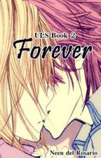 Forever (ULS Book 2) ( ON HOLD ) by HelloNeen