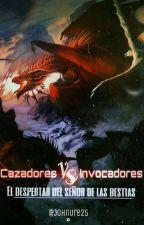 Cazadores VS Invocadores: El Despertar Del Señor De Las Bestias by JohnUre25