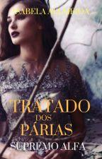 Tratado dos Párias - Supremo Alfa. by IsabelaAllmeida