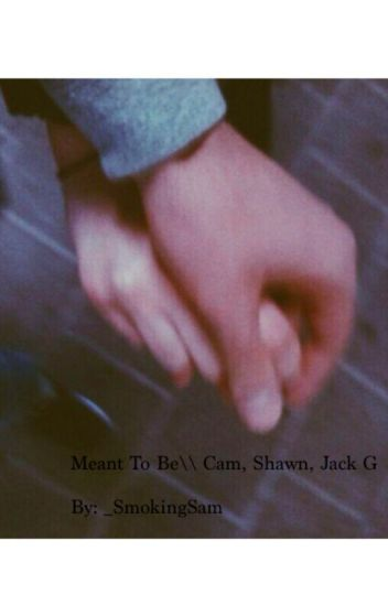 Meant to Be//Cameron Dallas, Jack Gilinsky, Shawn Mendes