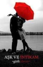 Aşk Ve İntikam - ZeyKer by gizliadmin