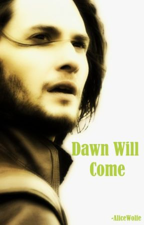 Dawn Will Come (SWAF Sequel) by AliceWolfe