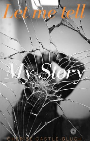 LET ME TELL MY STORY - I Have A History - Wattpad