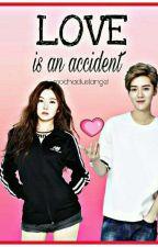 Love is an Accident by mochadustangel