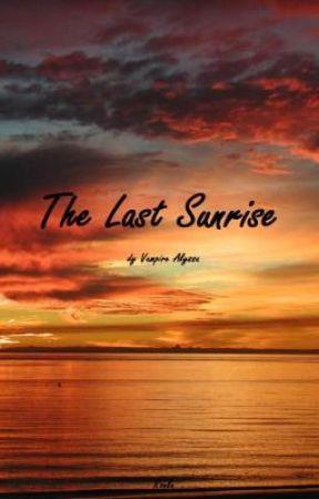 Last sunrise by vampirealyssa